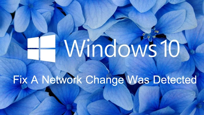 fix_a_network_change_was_detected_windows_10_update.jpg