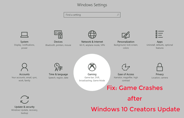 7 Ways to Fix Game Crashes after the Windows 10 Creators Update
