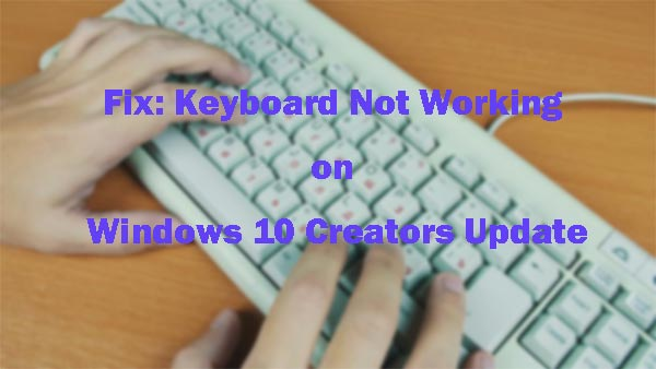 Fix: Keyboard Not Working on Windows 10 Creators Update