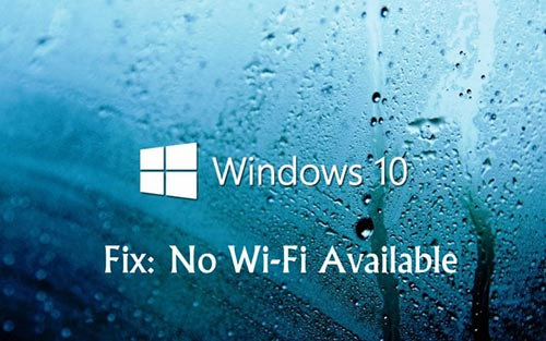 Top 2 Ways to Fix No Wi-Fi Available after Windows 10 Update